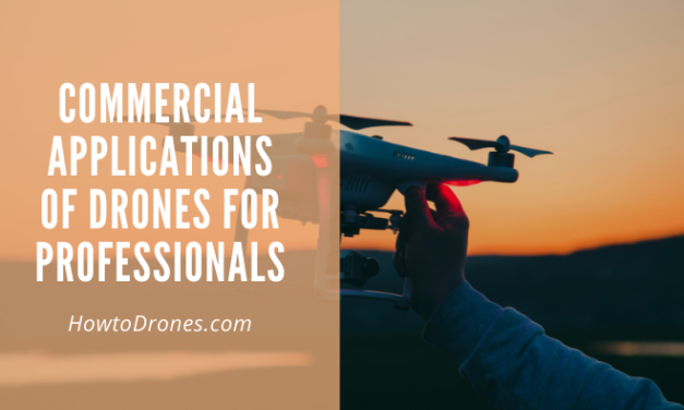 Commercial Applications of Drones For Professionals